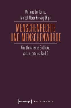 Menschenrechte und Menschenwürde von Lindenau,  Mathias, Meier Kressig,  Marcel