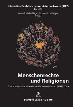 Menschenrechte und Religionen von Kirchschläger,  Peter G., Kirchschläger,  Thomas