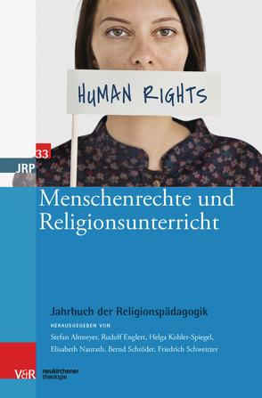 Menschenrechte und Religionsunterricht von Altmeyer,  Stefan, Englert,  Rudolf, Kohler-Spiegel,  Helga, Naurath,  Elisabeth, Schroeder,  Bernd, Schweitzer,  Friedrich