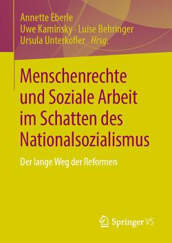 Menschenrechte und Soziale Arbeit im Schatten des Nationalsozialismus von Behringer,  Luise, Eberle,  Annette, Kaminsky,  Uwe, Unterkolfer,  Ursula