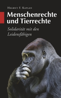Menschenrechte und Tierrechte von Kaplan,  Helmut F.