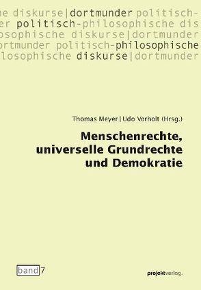 Menschenrechte, universelle Grundrechte und Demokratie von Meyer,  Thomas, Vorholt,  Udo