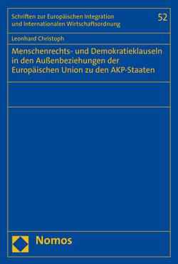 Menschenrechts- und Demokratieklauseln in den Außenbeziehungen der Europäischen Union zu den AKP-Staaten von Christoph,  Leonhard