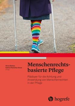 Menschenrechtsbasierte Pflege von Dibelius,  Olivia, Piechotta-Henze,  Gudrun