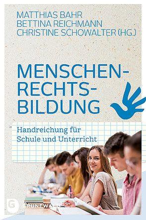 Menschenrechtsbildung von Bahr,  Matthias, Reichmann,  Bettina, Schowalter,  Christine