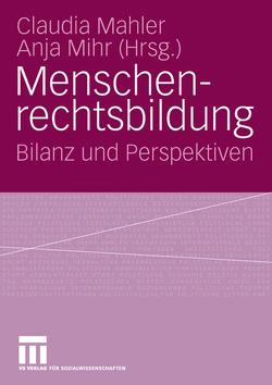 Menschenrechtsbildung von Mähler,  Claudia, Mihr,  Anja