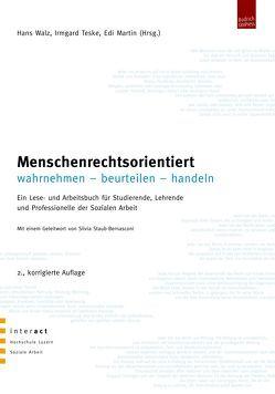 Menschenrechtsorientiert wahrnehmen – beurteilen – handeln von Martin,  Edi, Teske,  Irmgard, Walz,  Hans
