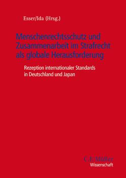 Menschenrechtsschutz und Zusammenarbeit im Strafrecht als globale Herausforderung von Esser,  Robert, Ida,  Makoto