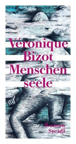 Menschenseele von Bizot,  Véronique, Scheffel,  Tobias, Steinitz,  Claudia