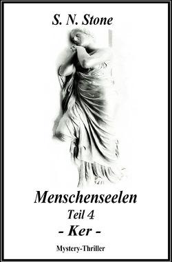 Menschenseelen / Menschenseelen Teil 4 -Ker- von Stone, S. N.