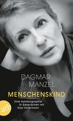 Menschenskind von Elstermann,  Knut, Manzel,  Dagmar