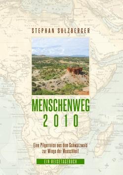 Menschenweg 2010 von Sulzberger,  Stephan