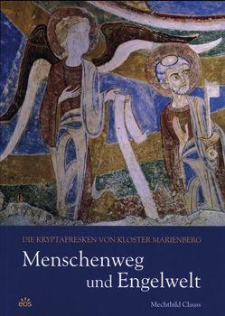 Menschenweg und Engelwelt. Die Kryptafresken von Kloster Marienberg von Clauss,  Mechthild