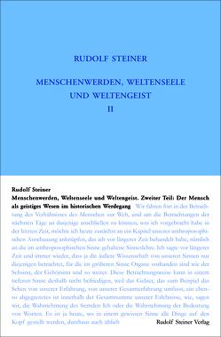 Menschenwerden, Weltenseele und Weltengeist. Der Mensch als geistiges Wesen im historischen Werdegang von Steiner,  Rudolf