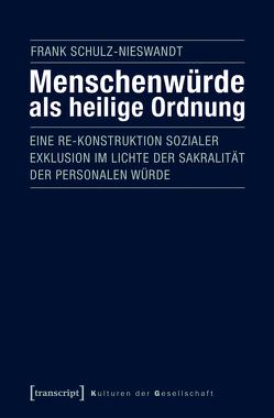 Menschenwürde als heilige Ordnung von Schulz-Nieswandt,  Frank