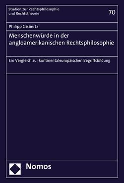 Menschenwürde in der angloamerikanischen Rechtsphilosophie von Gisbertz,  Philipp