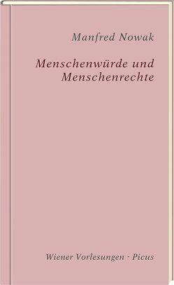 Menschenwürde und Menschenrechte von Nowak,  Manfred