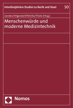 Menschenwürde und moderne Medizintechnik von Hilgendorf,  Eric, Joerden,  Jan C., Petrillo,  Natalia, Thiele,  Felix