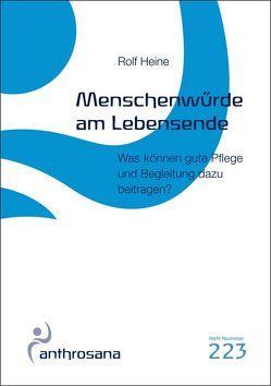 Menschenwürde am Lebensende von Heine,  Rolf