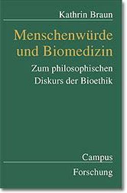 Menschenwürde und Biomedizin von Braun,  Kathrin