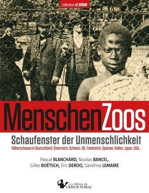 MenschenZoos von Bancel,  Nicolas, Blanchard,  Pascal, Boëtsch,  Gilles, Buchner-Sabathy,  Susanne, Deroo,  Éric, Lemaire,  Sandrine