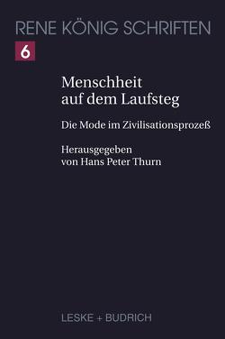 Menschheit auf dem Laufsteg von Koenig,  Rene, Thurn,  Hans Peter