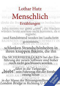 Menschlich von Bauer,  Lea, Braun,  Sarah, Gleißner,  Domenic, Hutz,  Lothar