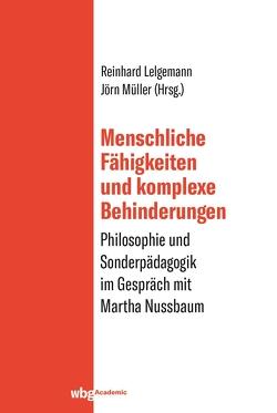 Menschliche Fähigkeiten und komplexe Behinderungen von Lelgemann,  Reinhard, Müller,  Jörn