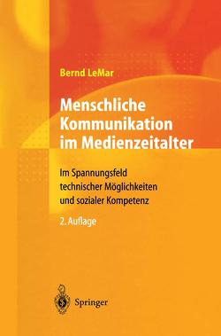 Menschliche Kommunikation im Medienzeitalter von LeMar,  Bernd