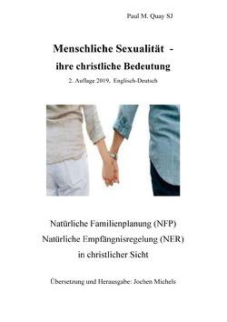 Menschliche Sexualität – ihre christliche Bedeutung 2. Auflage 2019 – Englisch-Deutsch von Michels,  Jochen K., Quay SJ,  Paul M.