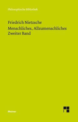 Menschliches, Allzumenschliches 2 (Neue Ausgabe 1886) von Nietzsche,  Friedrich, Scheier,  Claus-Artur