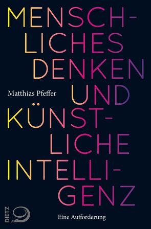 Menschliches Denken und Künstliche Intelligenz von Pfeffer,  Matthias