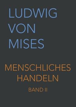 Menschliches Handeln II von Taghizadegan,  Rahim, von Mises,  Ludwig