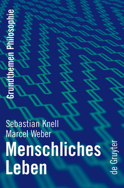 Menschliches Leben von Knell,  Sebastian, Weber,  Marcel