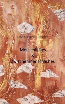 Menschliches & Zwischenmenschliches von Bergmann-Thünemann,  Alexandra