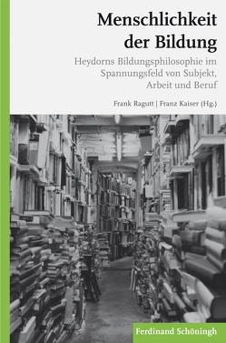 Menschlichkeit der Bildung von Kaiser,  Franz, Ragutt,  Frank