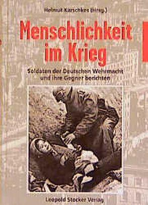 Menschlichkeit im Krieg von Karschkes,  Helmut