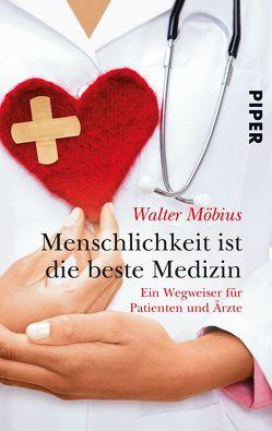 Menschlichkeit ist die beste Medizin von Möbius,  Walter