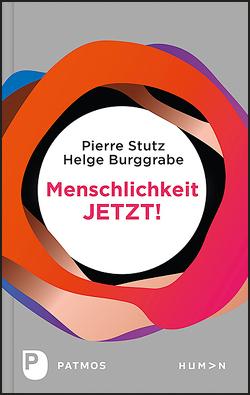 Menschlichkeit JETZT! von Burggrabe,  Helge, Stutz,  Pierre