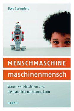 MENSCHMASCHINE – maschinenmensch von Springfeld,  Uwe