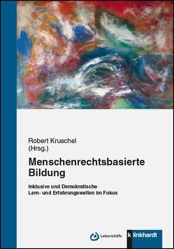 Menschenrechtsbasierte Bildung von Kruschel,  Robert