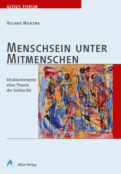 Menschsein unter Mitmenschen von Mierzwa,  Roland, Vanecek,  Günter