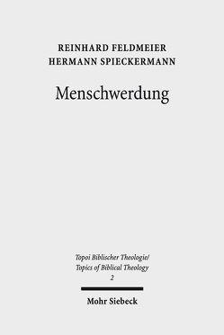 Menschwerdung von Feldmeier,  Reinhard, Spieckermann,  Hermann