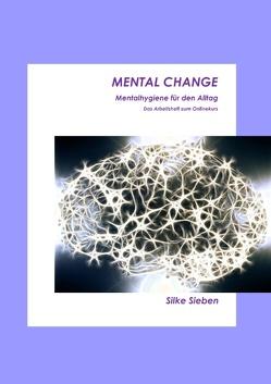 Mental Change von Sieben,  Silke