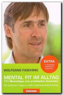 Mental Fit Im Alltag von Fasching,  Wolfgang