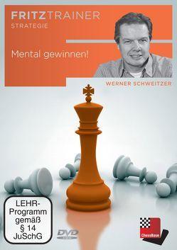 Mental gewinnen! von Chessbase GmbH, Schweitzer,  Werner