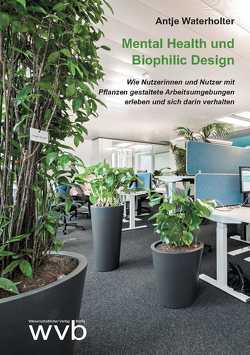 Mental Health und Biophilic Design von Waterholter,  Antje