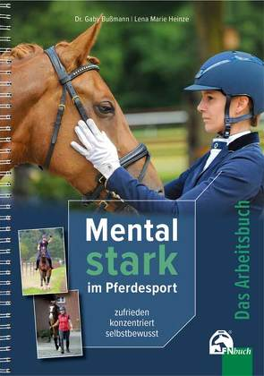 Mental Stark im Pferdesport von Bussmann,  Dr. Gaby, Heinze,  Lena Marie