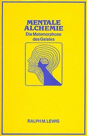 Mentale Alchemie von Lewis,  Ralph