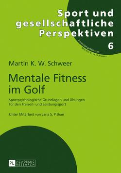 Mentale Fitness im Golf von Schweer,  Martin K. W.